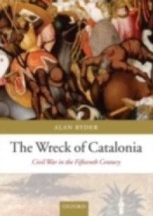 Обложка книги  - Wreck of Catalonia: Civil War in the Fifteenth Century