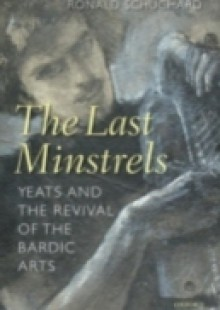 Обложка книги  - Last Minstrels: Yeats and the Revival of the Bardic Arts