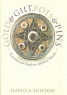 Обложка книги  - Gold and Gilt, Pots and Pins Possessions and People in Medieval Britain