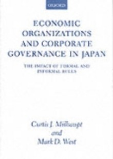 Обложка книги  - Economic Organizations and Corporate Governance in Japan The Impact of Formal and Informal Rules