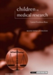 Обложка книги  - Children in Medical Research: Access versus Protection