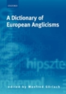 Обложка книги  - Dictionary of European Anglicisms: A Usage Dictionary of Anglicisms in Sixteen European Languages