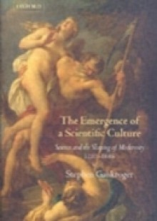 Обложка книги  - Emergence of a Scientific Culture Science and the Shaping of Modernity 1210-1685