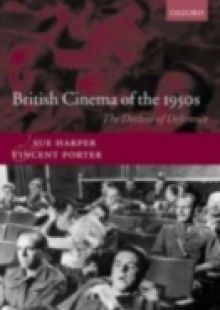 Обложка книги  - British Cinema of the 1950s: The Decline of Deference