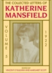 Обложка книги  - Collected Letters of Katherine Mansfield: Volume 5: 1922