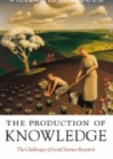 Обложка книги  - Production of Knowledge: The Challenge of Social Science Research