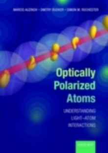 Обложка книги  - Optically Polarized Atoms: Understanding light-atom interactions