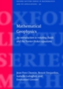 Обложка книги  - Mathematical Geophysics: An introduction to rotating fluids and the Navier-Stokes equations