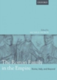 Обложка книги  - Roman Family in the Empire: Rome, Italy, and Beyond
