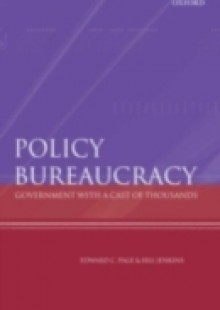 Обложка книги  - Policy Bureaucracy: Government with a Cast of Thousands