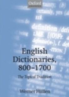 Обложка книги  - English Dictionaries, 800-1700: The Topical Tradition