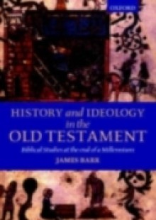 Обложка книги  - History and Ideology in the Old Testament: Biblical Studies at the End of a Millennium