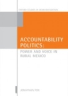 Обложка книги  - Accountability Politics: Power and Voice in Rural Mexico