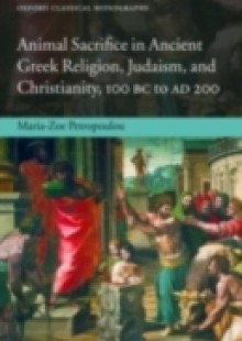 Обложка книги  - Animal Sacrifice in Ancient Greek Religion, Judaism, and Christianity, 100 BC to AD 200