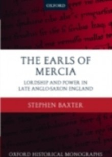 Обложка книги  - Earls of Mercia: Lordship and Power in Late Anglo-Saxon England