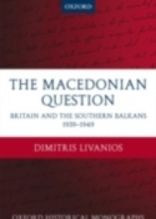 Обложка книги  - Macedonian Question: Britain and the Southern Balkans 1939-1949