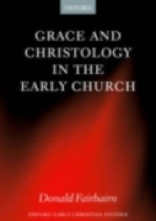 Обложка книги  - Grace and Christology in the Early Church