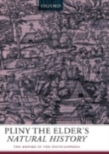 Обложка книги  - Pliny the Elder's Natural History: The Empire in the Encyclopedia