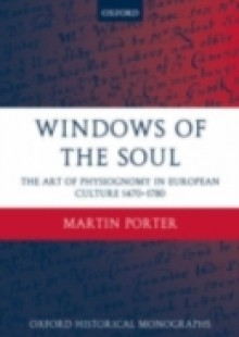 Обложка книги  - Windows of the Soul: Physiognomy in European Culture 1470-1780