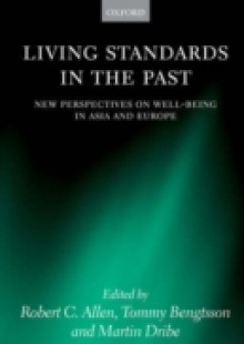 Обложка книги  - Living Standards in the Past: New Perspectives on Well-Being in Asia and Europe
