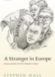 Обложка книги  - Stranger in Europe: Britain and the EU from Thatcher to Blair
