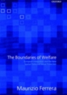 Обложка книги  - Boundaries of Welfare: European Integration and the New Spatial Politics of Social Protection
