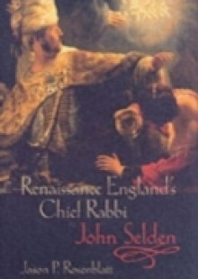 Обложка книги  - Renaissance England's Chief Rabbi: John Selden