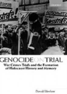 Обложка книги  - Genocide on Trial: War Crimes Trials and the Formation of Holocaust History and Memory