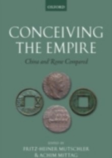 Обложка книги  - Conceiving the Empire: China and Rome Compared