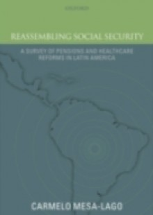 Обложка книги  - Reassembling Social Security: A Survey of Pensions and Health Care Reforms in Latin America