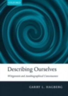 Обложка книги  - Describing Ourselves: Wittgenstein and Autobiographical Consciousness