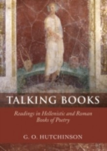 Обложка книги  - Talking Books: Readings in Hellenistic and Roman Books of Poetry