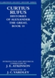 Обложка книги  - Curtius Rufus, Histories of Alexander the Great, Book 10