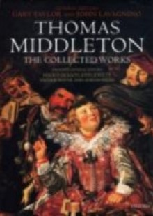 Обложка книги  - Thomas Middleton: The Collected Works