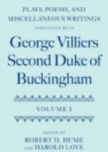 Обложка книги  - Plays, Poems, and Miscellaneous Writings associated with George Villiers, Second Duke of Buckingham: Volume I