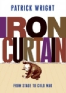 Обложка книги  - Iron Curtain: From Stage to Cold War