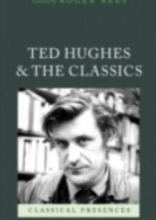 Обложка книги  - Ted Hughes and the Classics