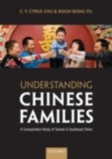 Обложка книги  - Understanding Chinese Families: A Comparative Study of Taiwan and Southeast China