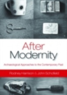 Обложка книги  - After Modernity: Archaeological Approaches to the Contemporary Past
