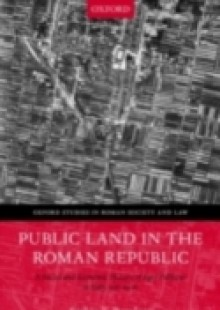 Обложка книги  - Public Land in the Roman Republic: A Social and Economic History of Ager Publicus in Italy, 396-89 BC