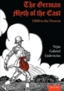 Обложка книги  - German Myth of the East: 1800 to the Present