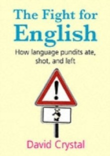 Обложка книги  - Fight for English: How language pundits ate, shot, and left
