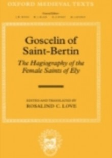 Обложка книги  - Goscelin of Saint-Bertin: The Hagiography of the Female Saints of Ely