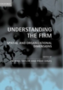 Обложка книги  - Understanding the Firm: Spatial and Organizational Dimensions