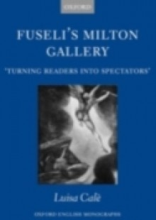 Обложка книги  - Fuseli's Milton Gallery: 'Turning Readers into Spectators'