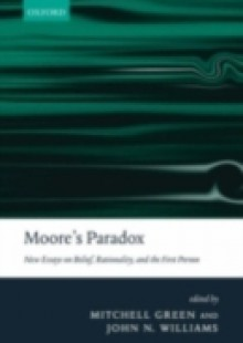Обложка книги  - Moore's Paradox: New Essays on Belief, Rationality, and the First Person