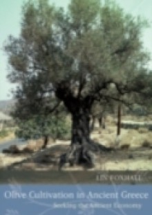 Обложка книги  - Olive Cultivation in Ancient Greece: Seeking the Ancient Economy
