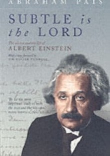 Обложка книги  - Subtle is the Lord: The Science and the Life of Albert Einstein