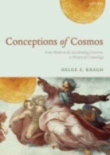 Обложка книги  - Conceptions of Cosmos: From Myths to the Accelerating Universe: A History of Cosmology