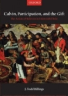 Обложка книги  - Calvin, Participation, and the Gift: The Activity of Believers in Union with Christ